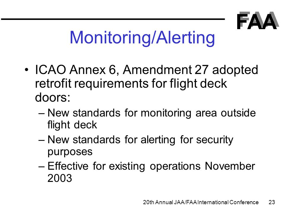 Monitoring/Alerting ICAO Annex 6, Amendment 27 adopted retrofit requirements for flight deck doors: