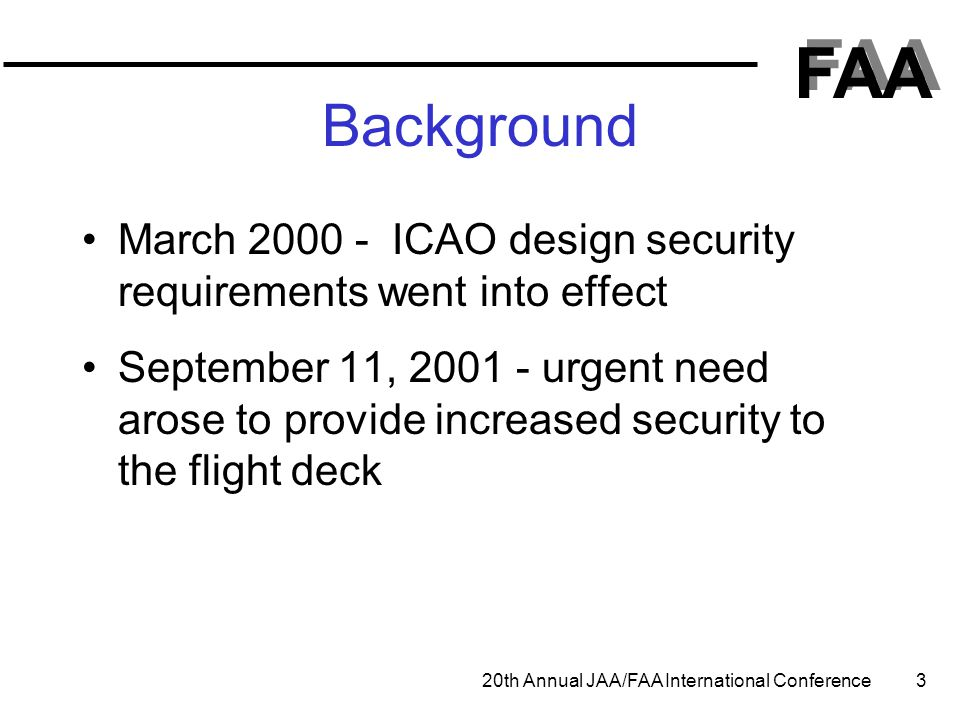 Background March 2000 - ICAO design security requirements went into effect.