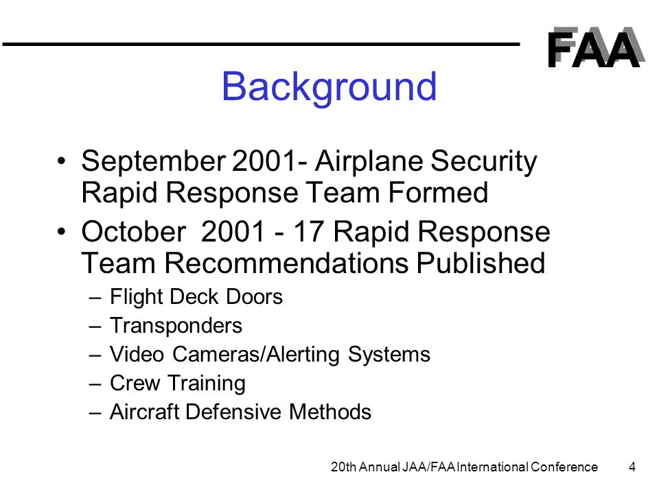 Background September 2001- Airplane Security Rapid Response Team Formed. October 2001 - 17 Rapid Response Team Recommendations Published.