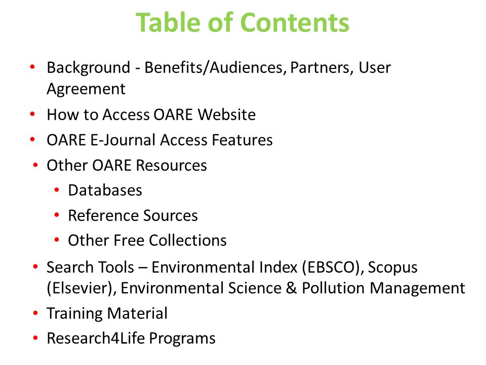Table of Contents Background - Benefits/Audiences, Partners, User Agreement. How to Access OARE Website.
