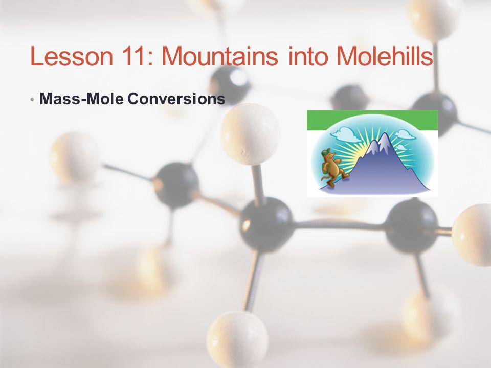 Lesson 11: Mountains into Molehills