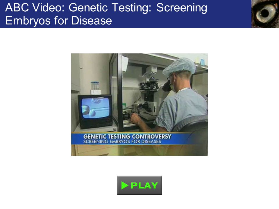 ABC Video: Genetic Testing: Screening Embryos for Disease