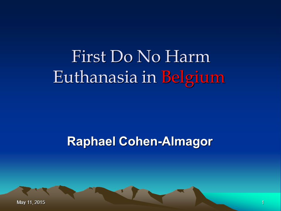 First Do No Harm Euthanasia in Belgium