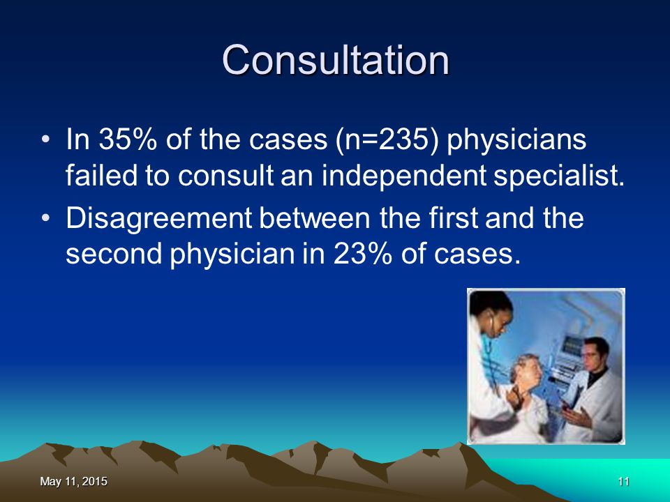 Consultation In 35% of the cases (n=235) physicians failed to consult an independent specialist.