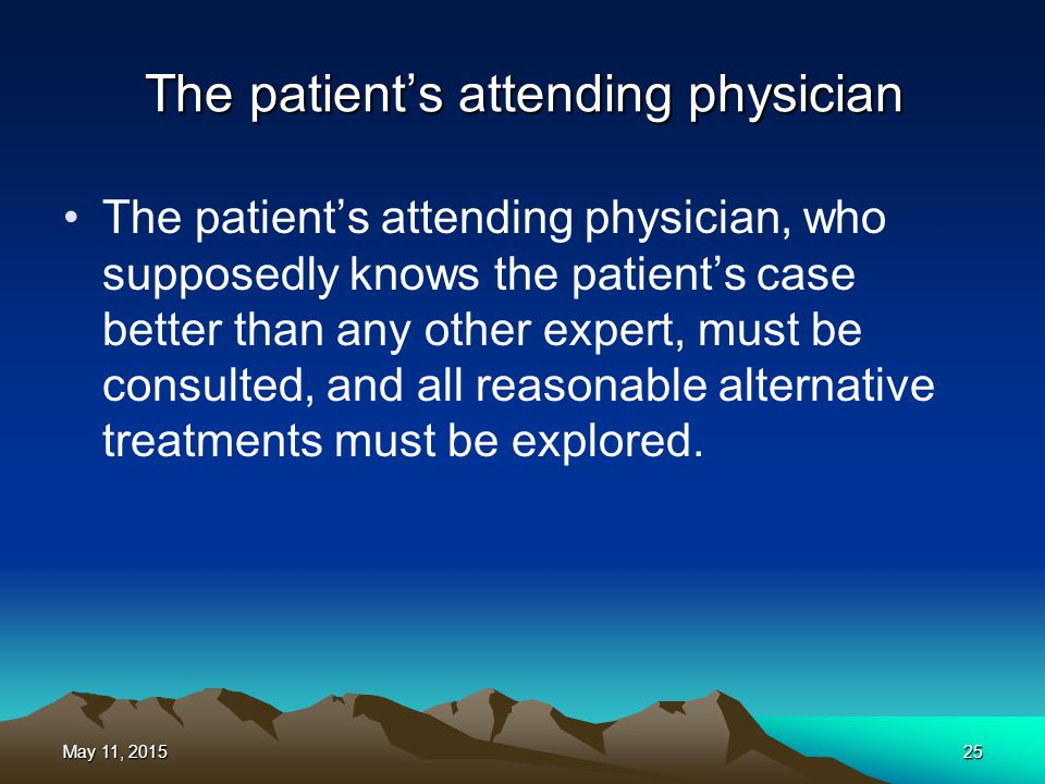 The patient's attending physician