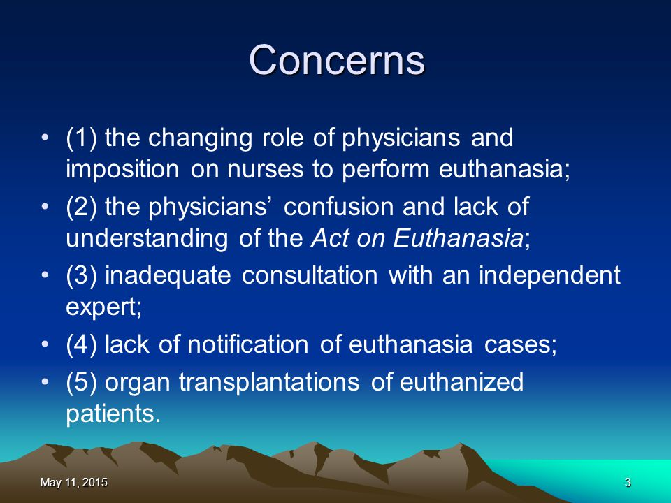 Concerns (1) the changing role of physicians and imposition on nurses to perform euthanasia;