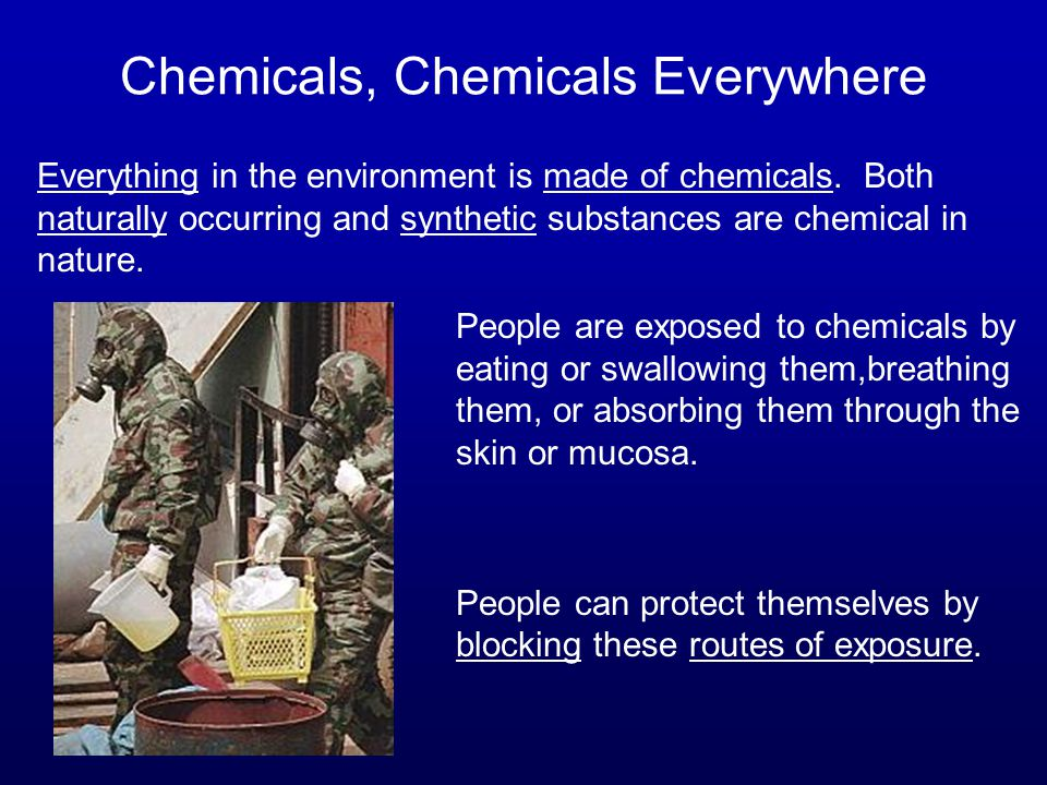 Chemicals, Chemicals Everywhere