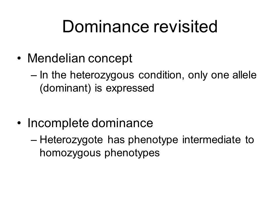 Dominance revisited Mendelian concept Incomplete dominance