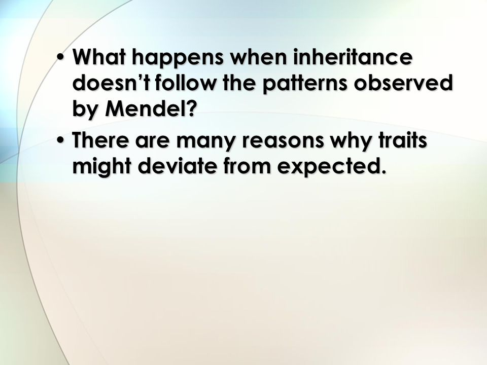 What happens when inheritance doesn't follow the patterns observed by Mendel