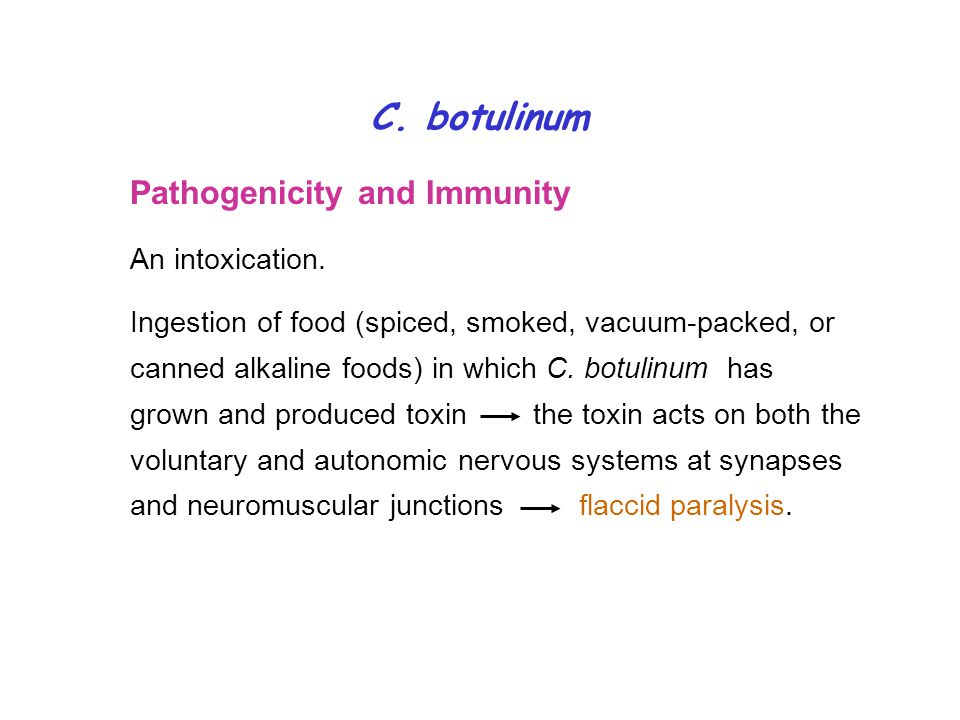 C. botulinum Pathogenicity and Immunity An intoxication.