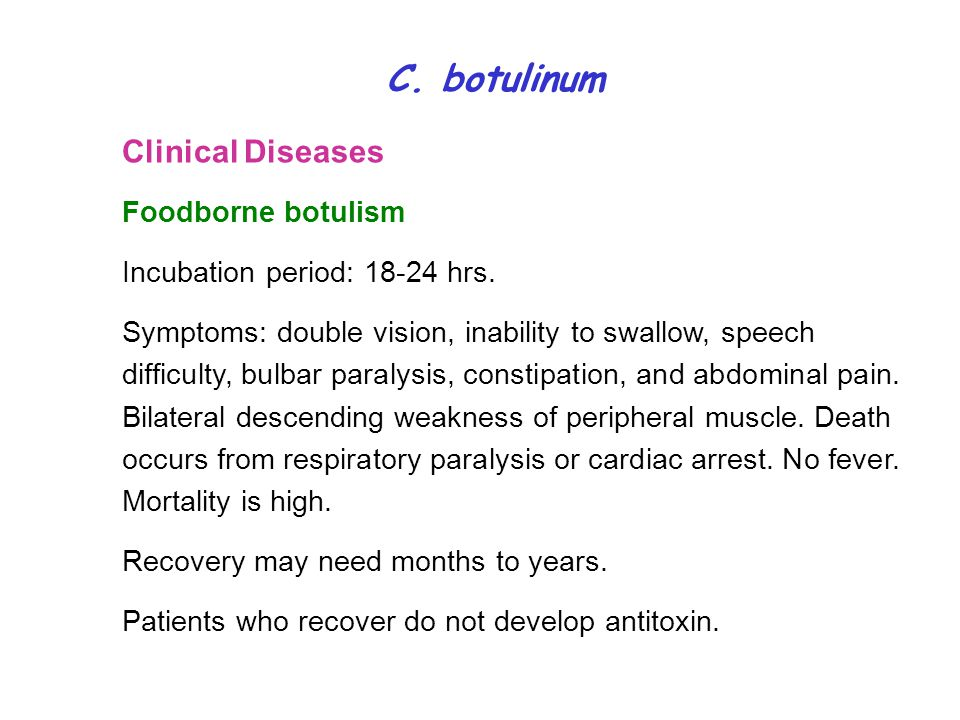 C. botulinum Clinical Diseases Foodborne botulism