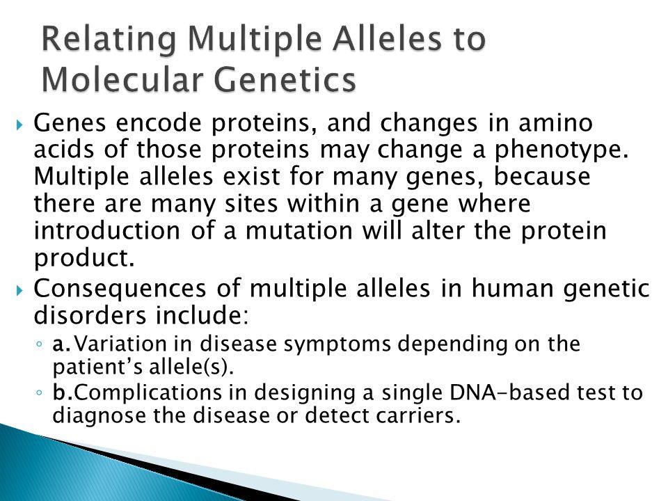 Relating Multiple Alleles to Molecular Genetics