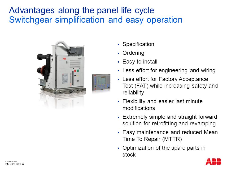 Advantages along the panel life cycle Switchgear simplification and easy operation
