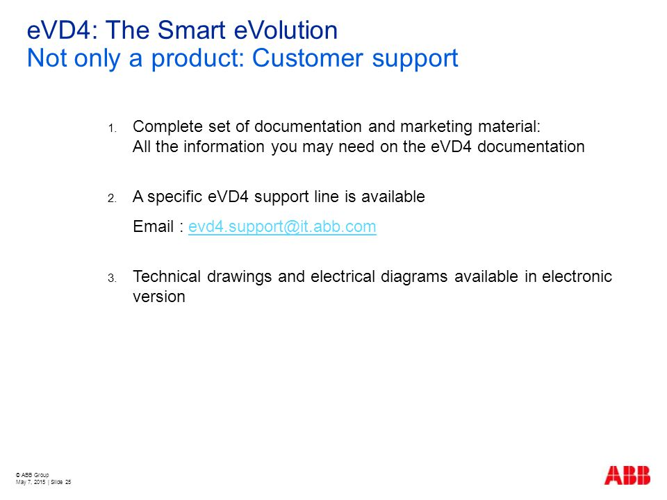 eVD4: The Smart eVolution Not only a product: Customer support