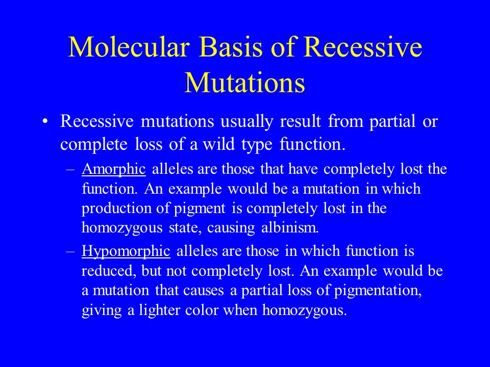 Molecular Basis of Recessive Mutations