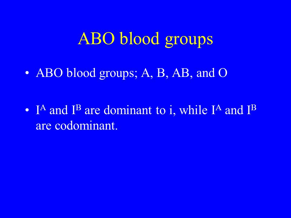 ABO blood groups ABO blood groups; A, B, AB, and O