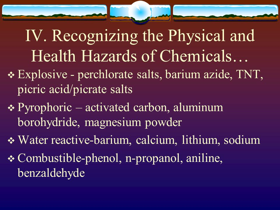 IV. Recognizing the Physical and Health Hazards of Chemicals…