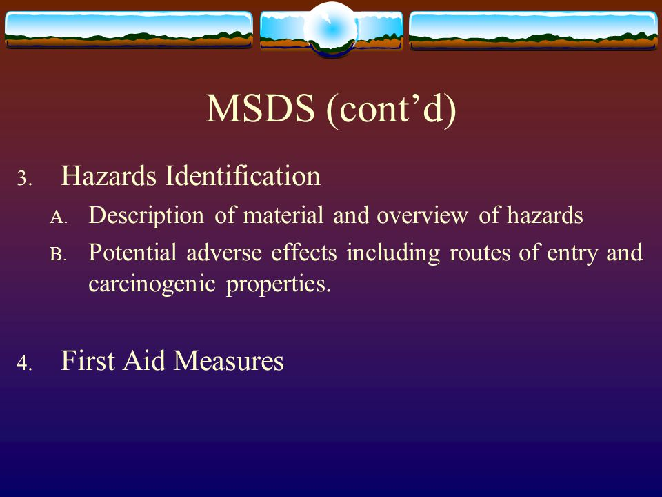 MSDS (cont'd) Hazards Identification First Aid Measures