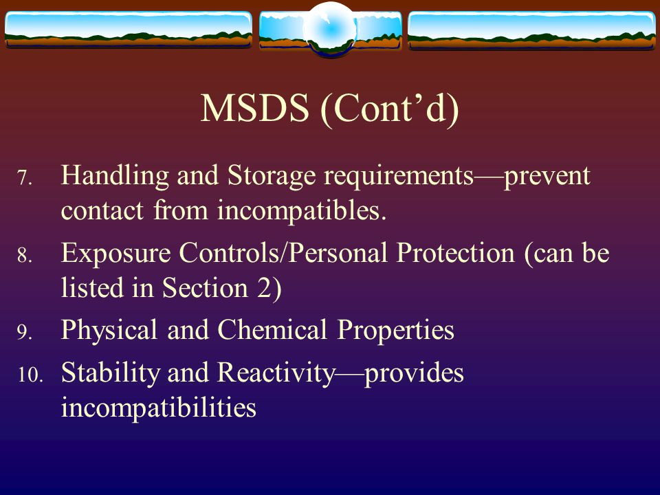 MSDS (Cont'd) Handling and Storage requirements—prevent contact from incompatibles.