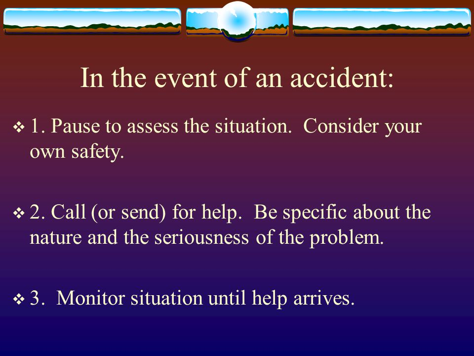 In the event of an accident: