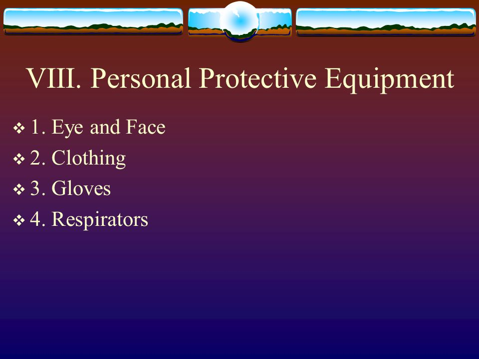 VIII. Personal Protective Equipment