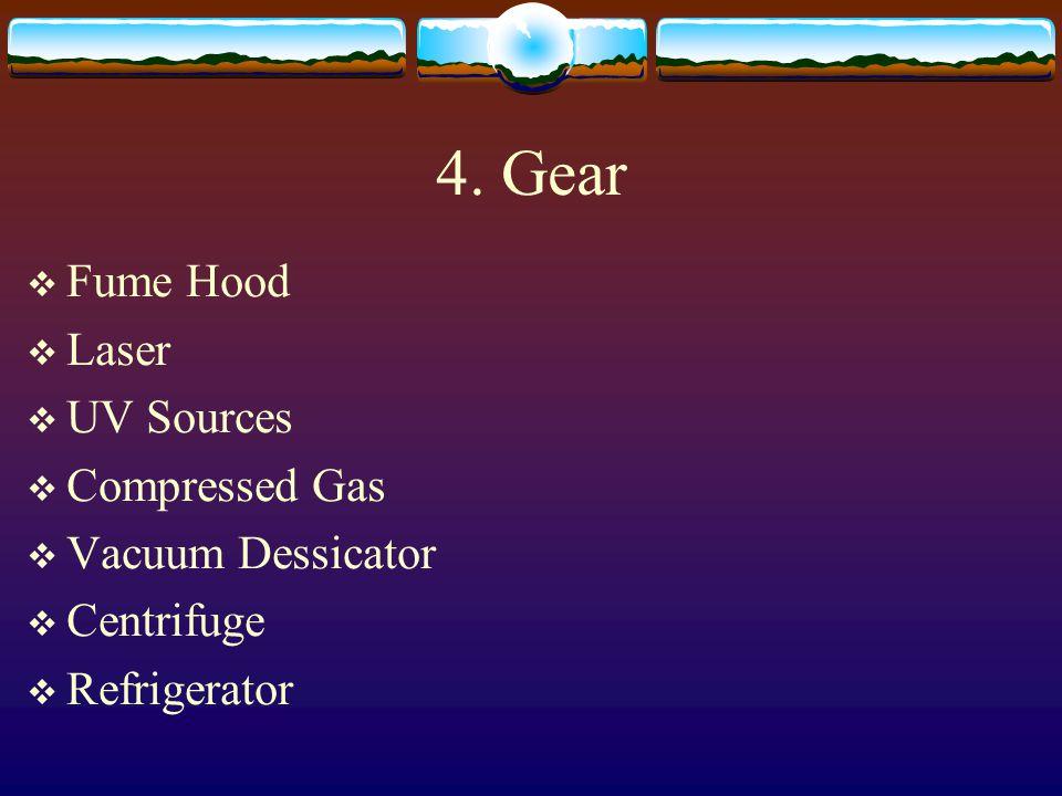4. Gear Fume Hood Laser UV Sources Compressed Gas Vacuum Dessicator