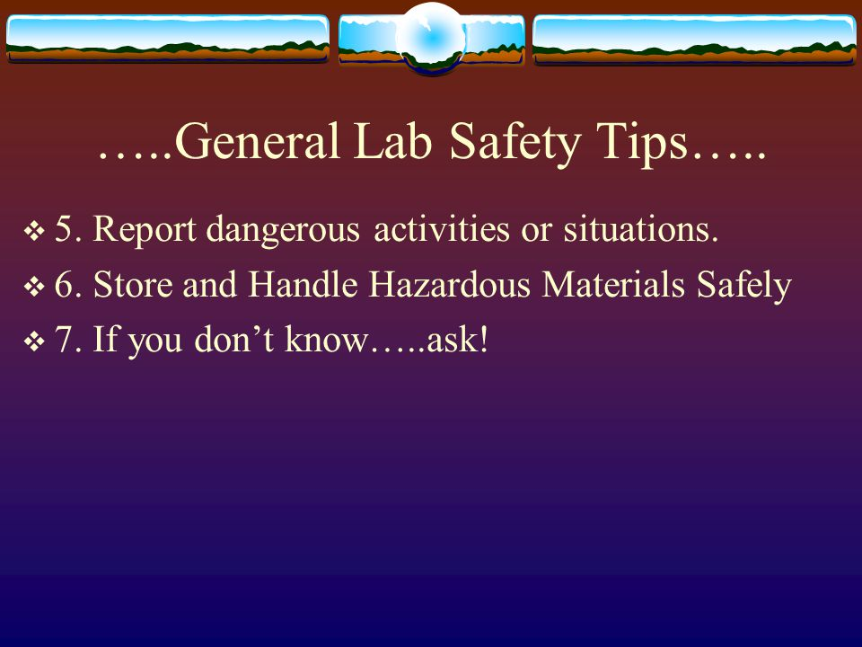 …..General Lab Safety Tips…..