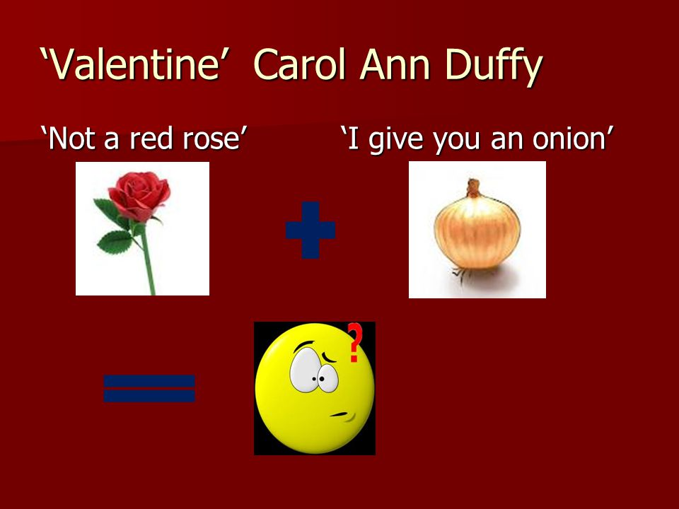 valentine duffy Get an answer for 'what is the meaning of love in carol ann duffy's valentine ' and find homework help for other carol ann duffy questions at enotes.