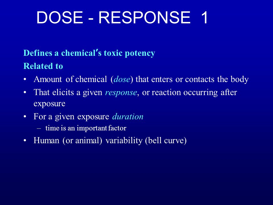 DOSE - RESPONSE 1 Defines a chemical's toxic potency Related to