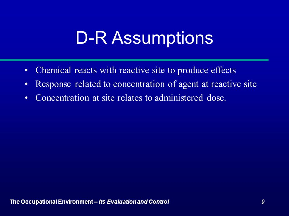 D-R Assumptions Chemical reacts with reactive site to produce effects