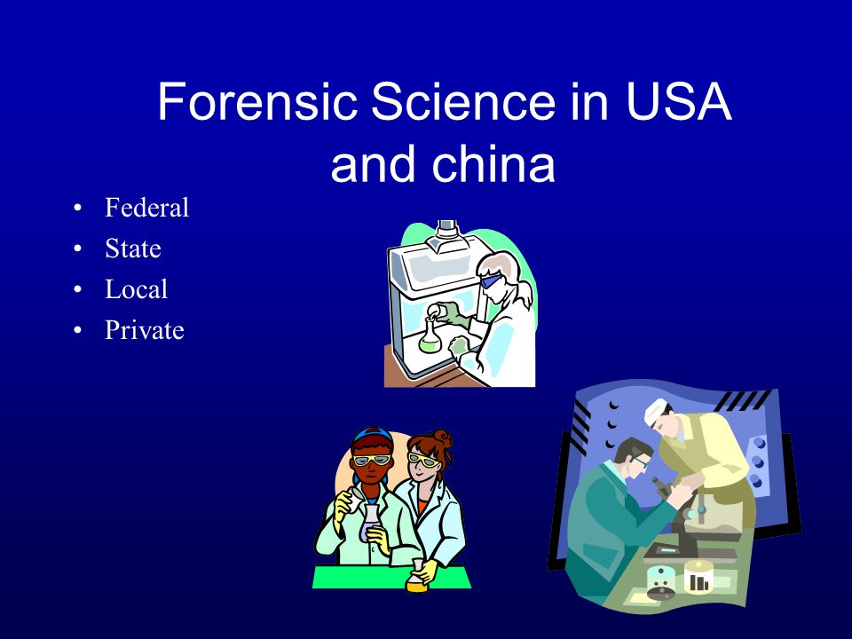 Forensic Science in USA and china