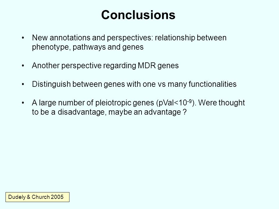 Conclusions New annotations and perspectives: relationship between phenotype, pathways and genes. Another perspective regarding MDR genes.