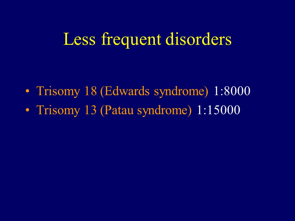 Less frequent disorders