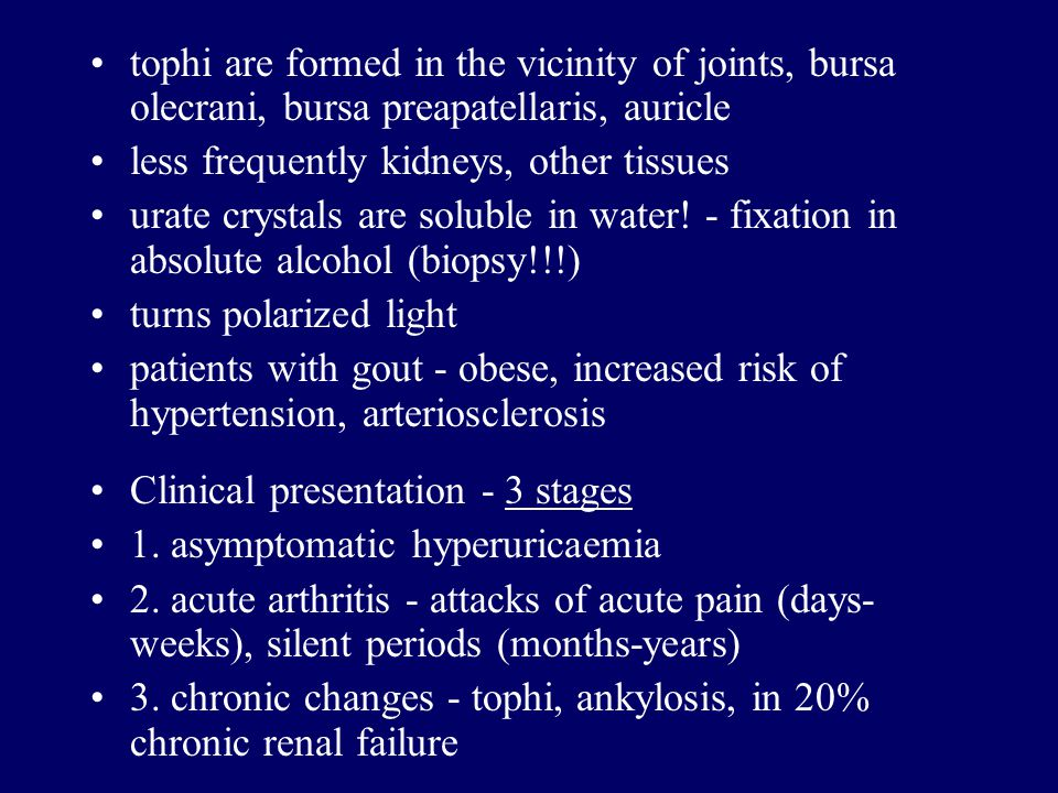 tophi are formed in the vicinity of joints, bursa olecrani, bursa preapatellaris, auricle