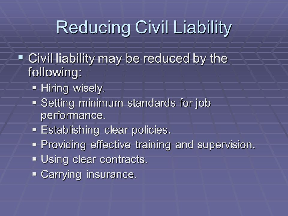 Reducing Civil Liability