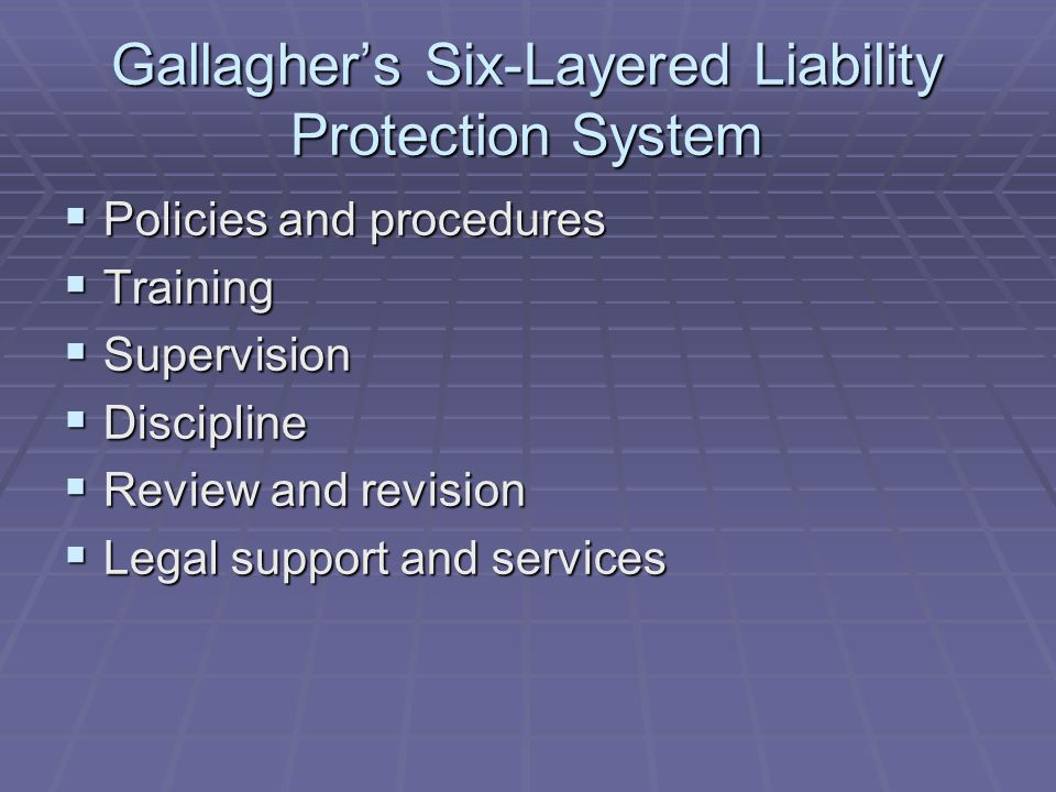 Gallagher's Six-Layered Liability Protection System