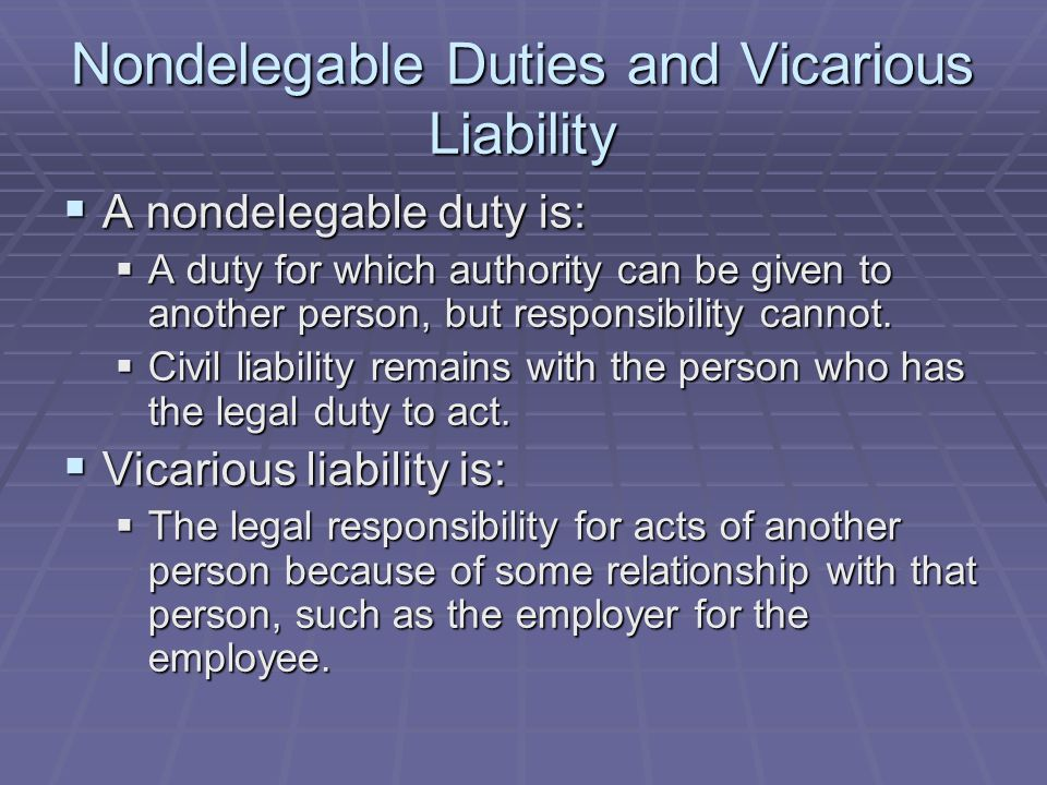 Nondelegable Duties and Vicarious Liability