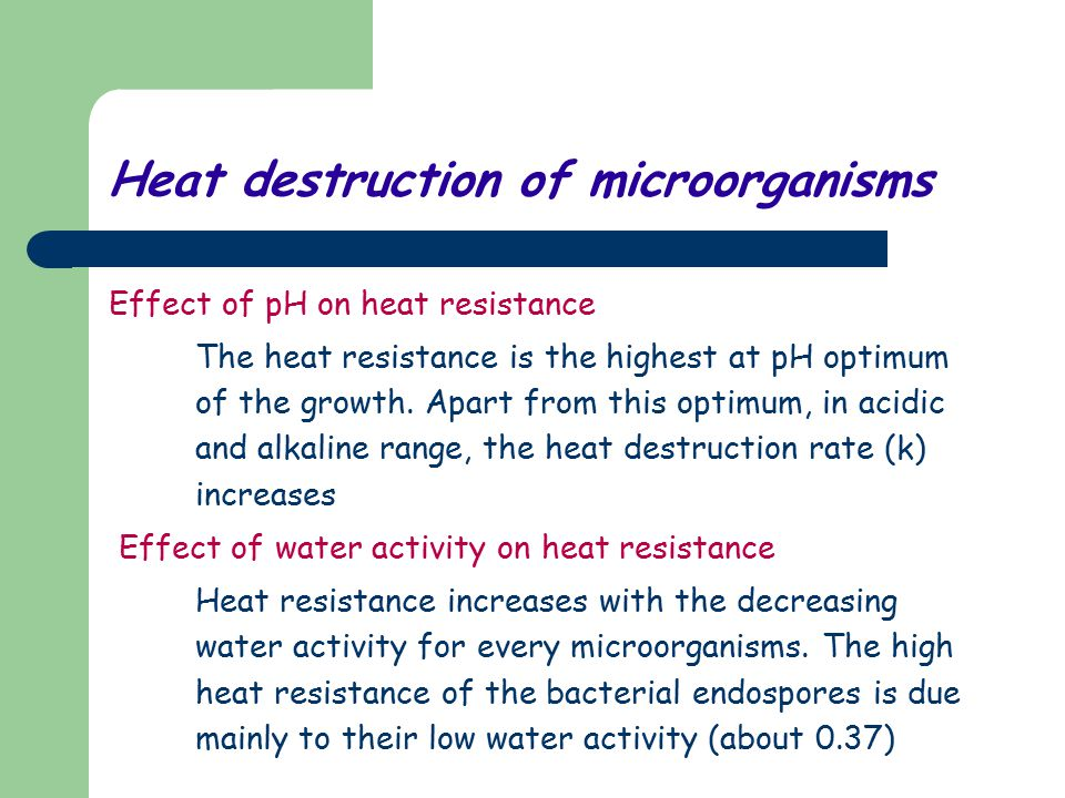 Heat destruction of microorganisms