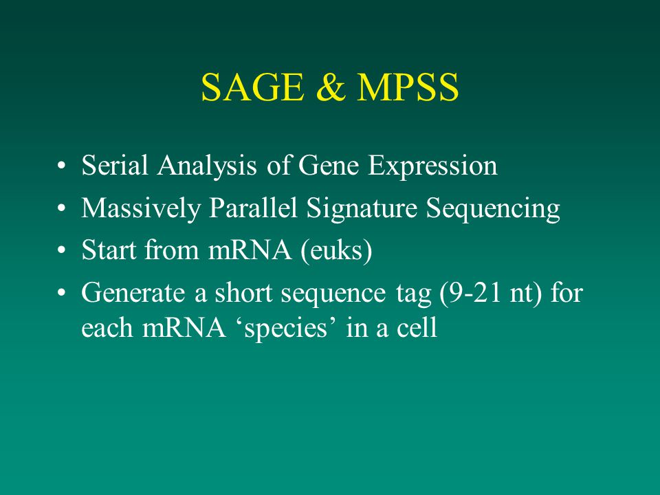 SAGE & MPSS Serial Analysis of Gene Expression