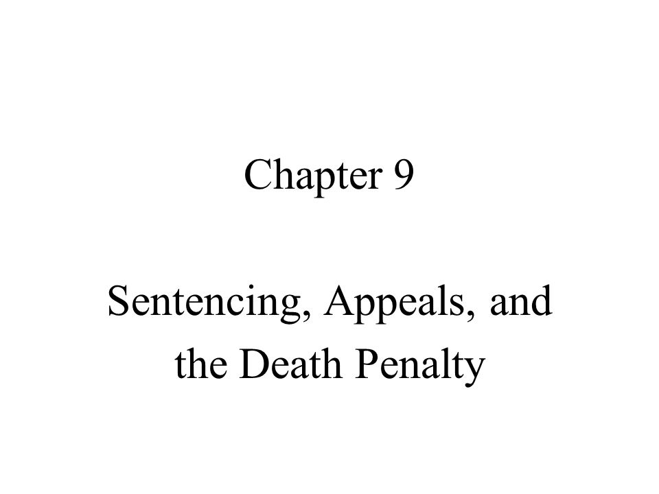 Sentencing, Appeals, and