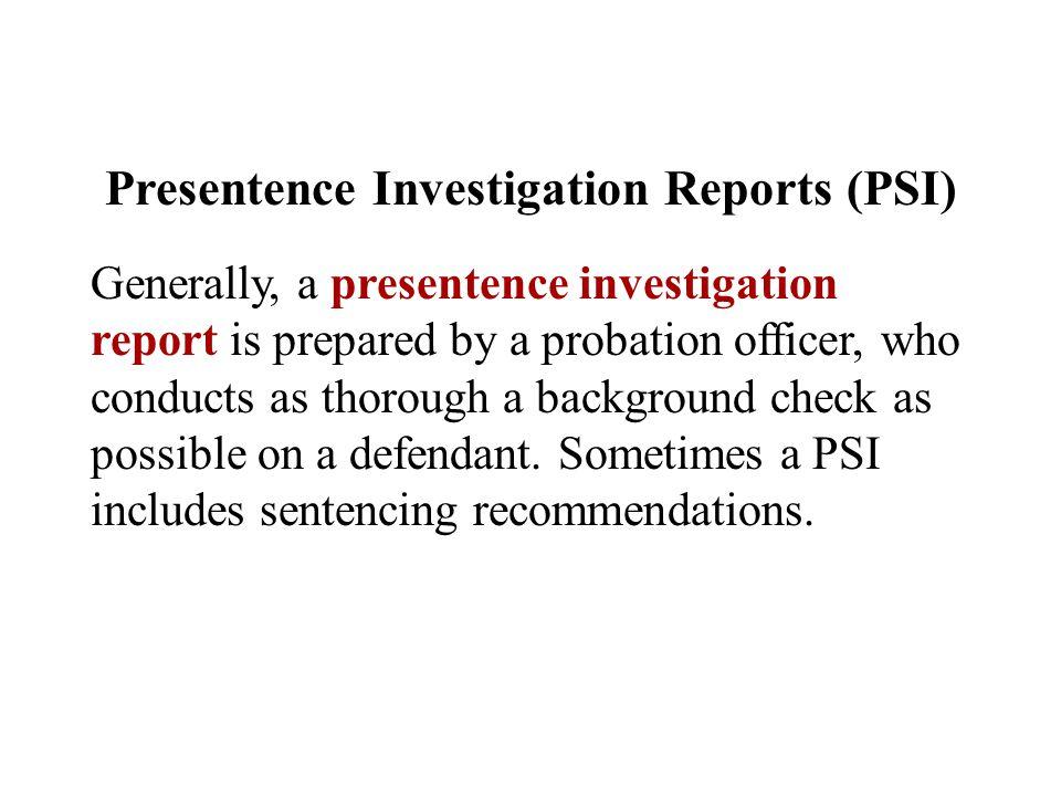 Presentence Investigation Reports (PSI)