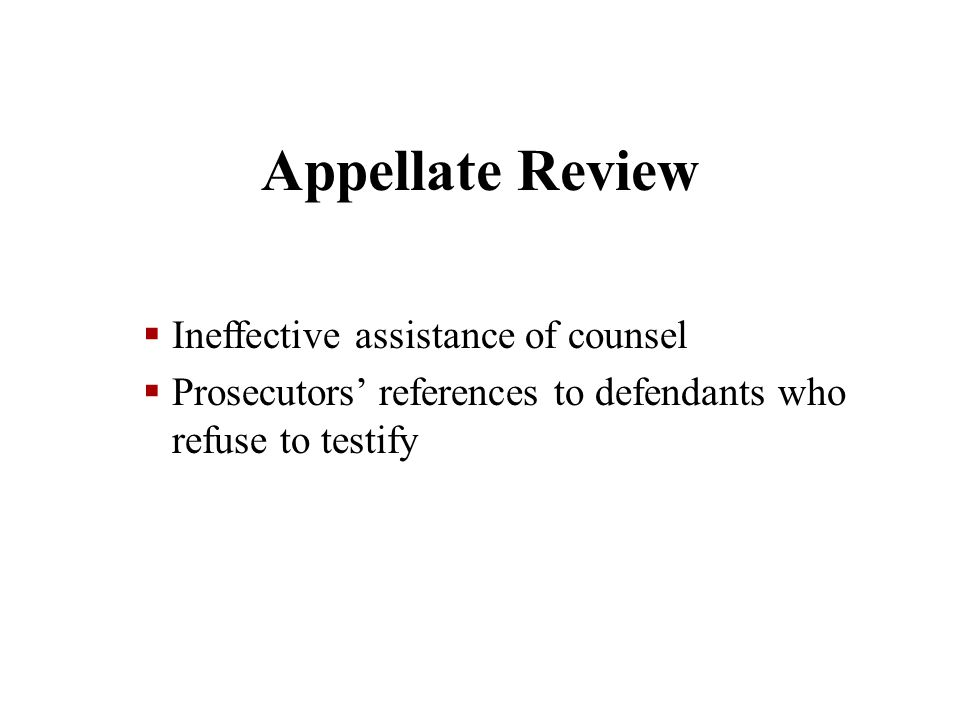 Appellate Review Ineffective assistance of counsel