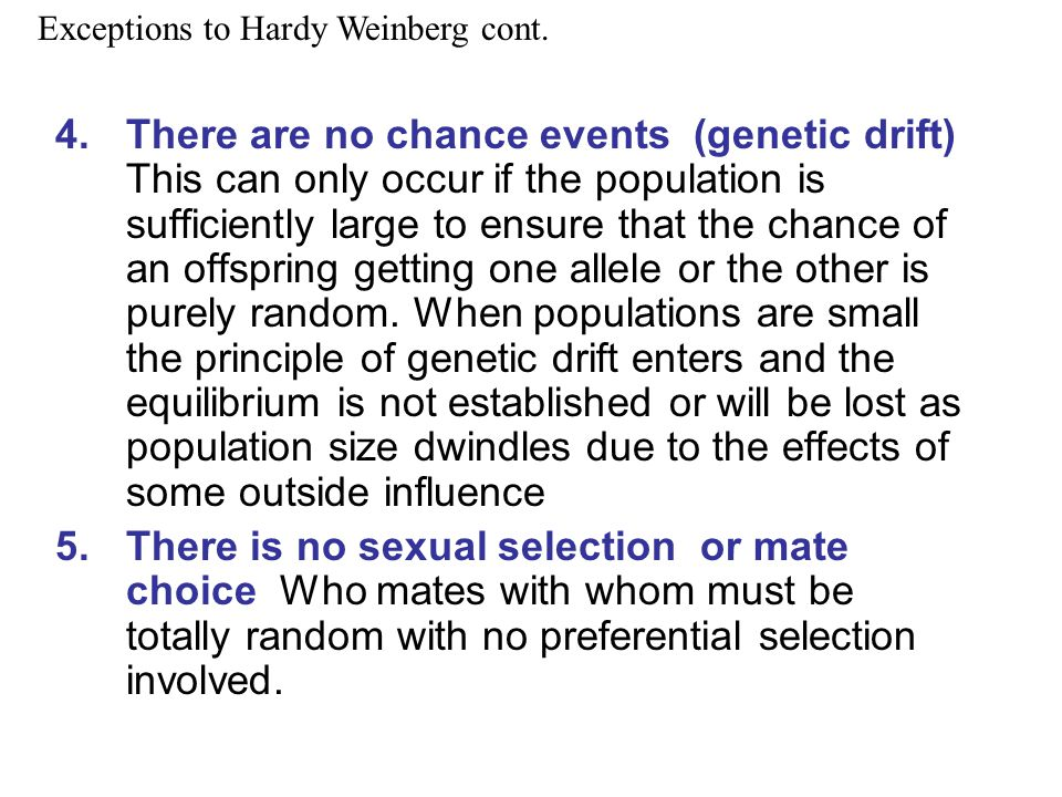 Exceptions to Hardy Weinberg cont.