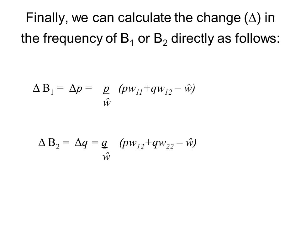Finally, we can calculate the change () in the frequency of B1 or B2 directly as follows: