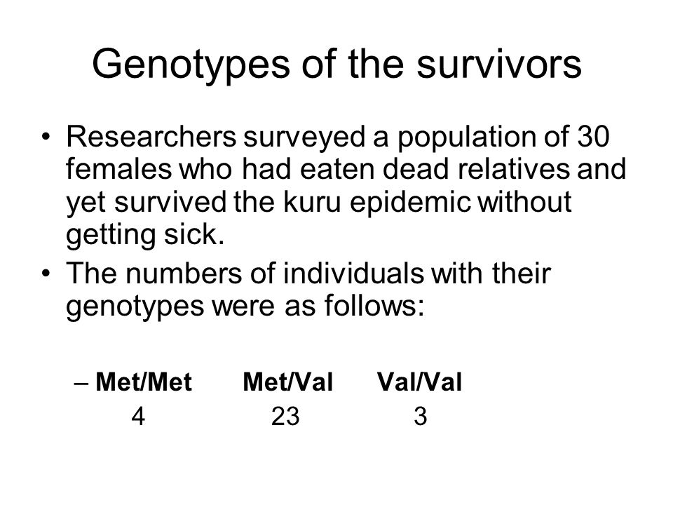 Genotypes of the survivors