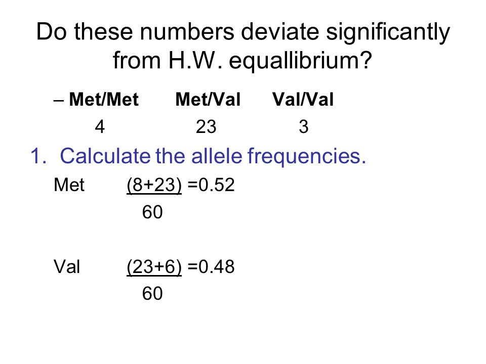 Do these numbers deviate significantly from H.W. equallibrium