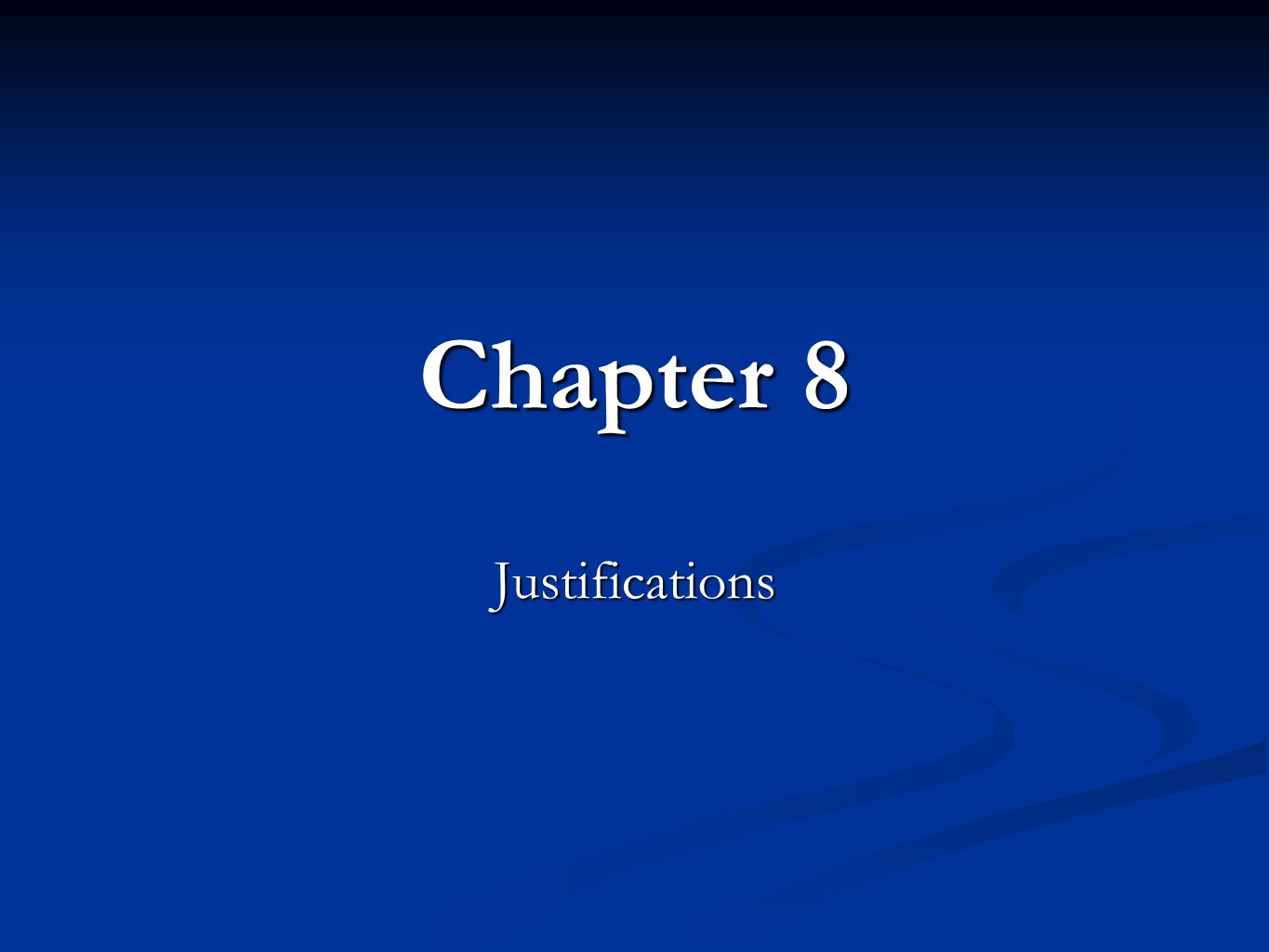Chapter 8 Justifications