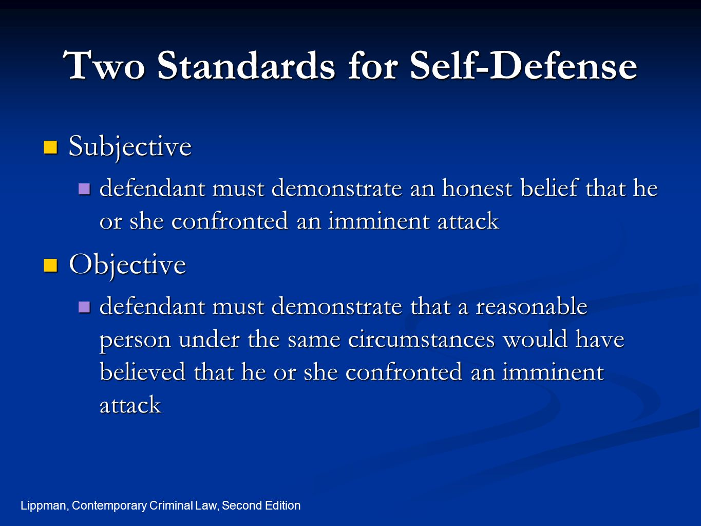 Two Standards for Self-Defense