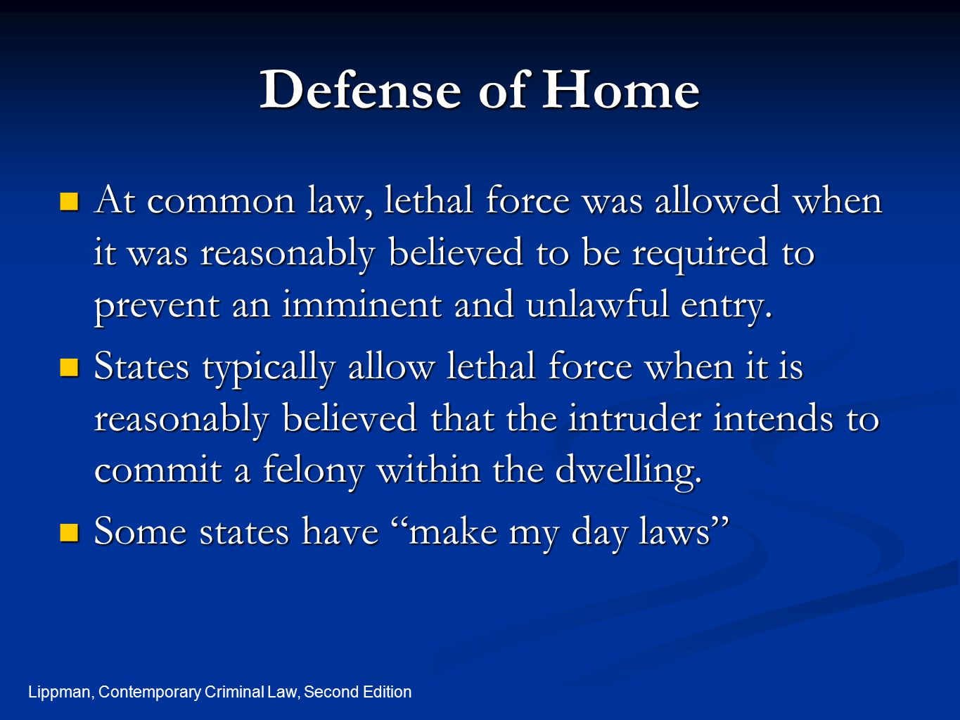 Defense of Home At common law, lethal force was allowed when it was reasonably believed to be required to prevent an imminent and unlawful entry.