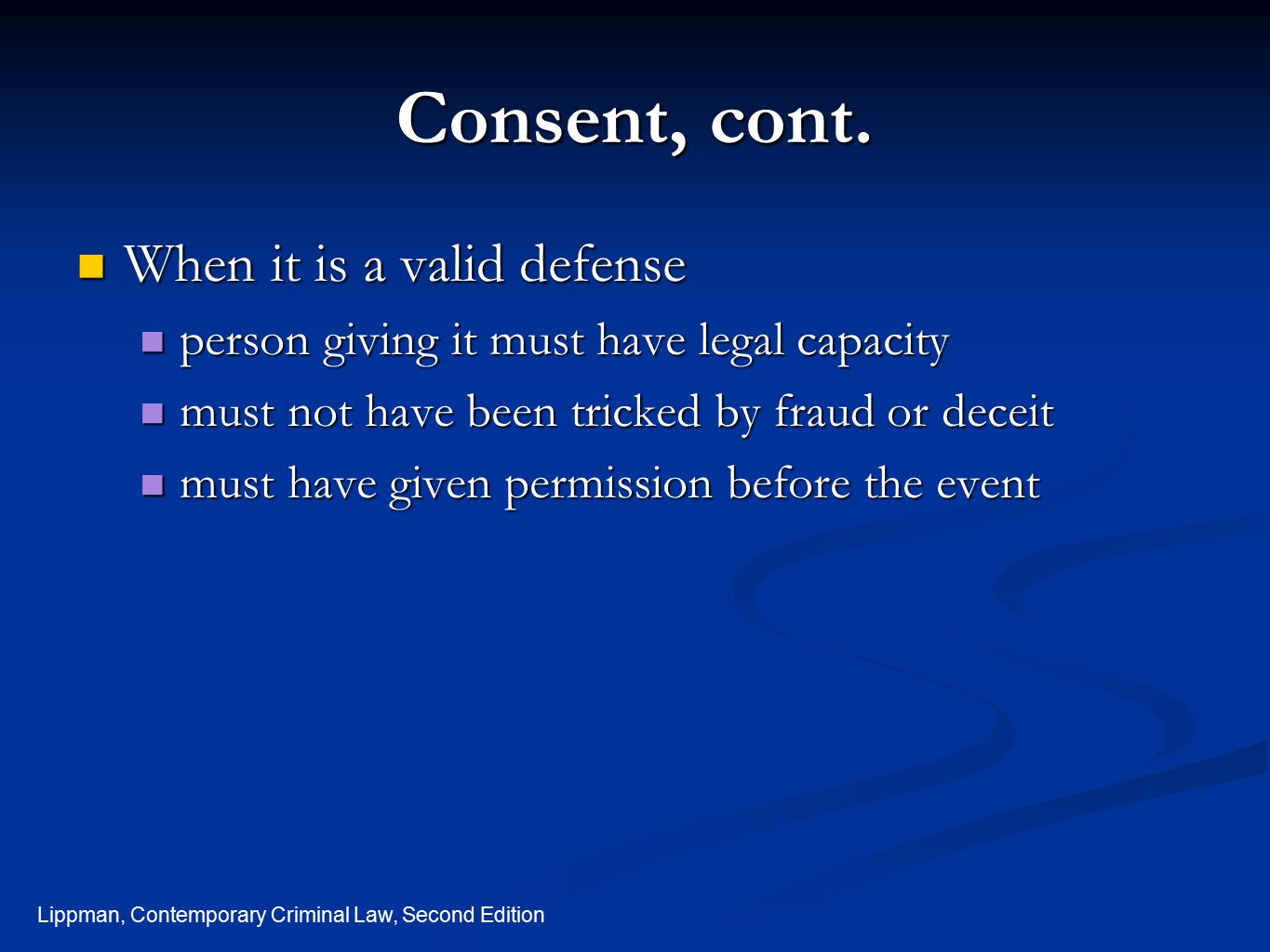 Consent, cont. When it is a valid defense
